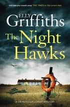 The Night Hawks - Dr Ruth Galloway Mysteries 13 ebook by Elly Griffiths