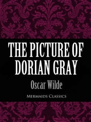 The Picture of Dorian Gray (Mermaids Classics) ebook by Oscar Wilde