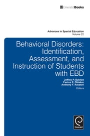 Behavioral Disorders - Identification, Assessment, and Instruction of Students with EBD ebook by Jeffrey P. Bakken, Festus E. Obiakor, Anthony F. Rotatori,...