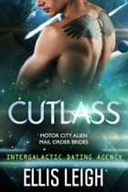 Cutlass - Intergalactic Dating Agency ebook by Ellis Leigh
