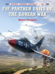 F9F Panther Units of the Korean War ebook by Jim Laurier, Mr Warren Thompson