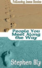 People You Meet Along The Way ebook by Stephen Bly
