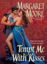 Tempt Me With Kisses ebook by Margaret Moore
