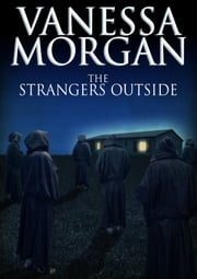 The Strangers Outside ebook by Vanessa Morgan