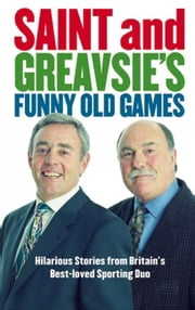 Saint and Greavsie's Funny Old Games ebook by John Ian,Jimmy Greaves