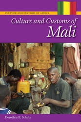 Culture and Customs of Mali ebook by Dorothea Schulz