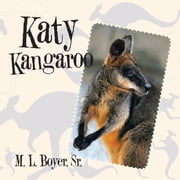 Katy Kangaroo ebook by M. L. Boyer Sr.