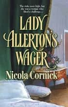 Lady Allerton's Wager ebook by Nicola Cornick