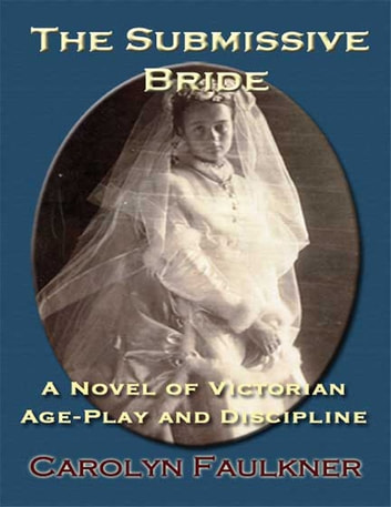 The Submissive Bride Ebook By Carolyn Faulkner 9781609684747