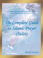 The Complete Guide to Islamic Prayer (Salāh) ebook by Sheikh Ramzy