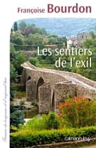 Les Sentiers de l'exil ebook by Françoise Bourdon