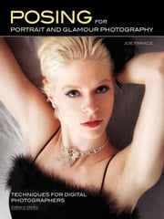 Posing for Portrait and Glamour Photography: Techniques for Digital Photographers ebook by Farace, Joe