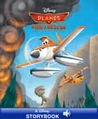 Disney Classic Stories: Planes Fire & Rescue - A Disney Read-Along ebook by Disney Book Group