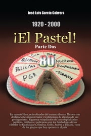 1920-2000 ¡El Pastel! Parte Dos ebook by Kobo.Web.Store.Products.Fields.ContributorFieldViewModel