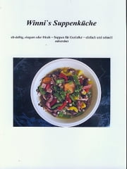 Winni`s Suppenküche ebook by Winfried Steger