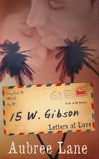 15 W. Gibson ebook by Aubree Lane