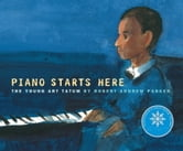 Piano Starts Here - The Young Art Tatum ebook by Robert A. Parker