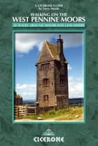 Walking on the West Pennine Moors - 30 routes in gritstone country ebook by Terry Marsh