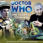 Doctor Who: The Celestial Toymaker (TV Soundtrack) audiobook by Brian Hayles, Donald Tosh, Full Cast, Peter Purves, William Hartnell