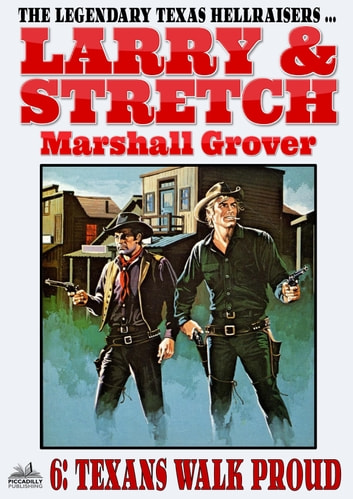 Larry and Stretch 6: Texans Walk Proud ebook by Marshall Grover