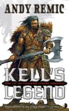 Kell's Legend - Book I of the Clockwork Vampire Chronicles ebook by Andy Remic