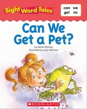Sight Word Tales: Can We Get a Pet? ebook by Fleming, Maria