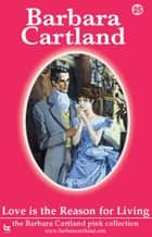 25 Love Is The Reason For Living ebook by Barbara Cartland