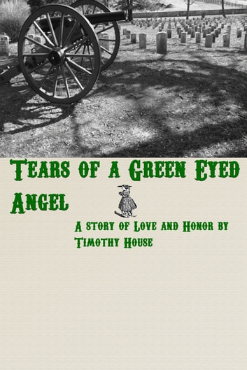 Tears of a Green Eyed Angel ebooks by Timothy House
