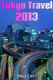 Tokyo Travel 2013 ebook by Mary Carr