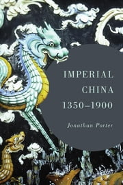 Imperial China, 1350–1900 ebook by Jonathan Porter