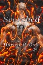 Scorched ebook by Harley McRide