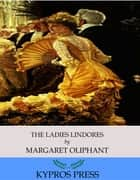 The Ladies Lindores ebook by Margaret Oliphant