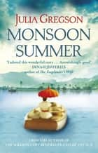 Monsoon Summer ebook by Julia Gregson