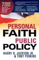 Personal Faith, Public Policy ebook by Harry R, Jr. Jackson