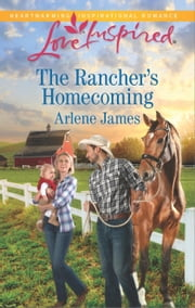 The Rancher's Homecoming ebook by Arlene James