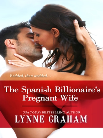 The Spanish Billionaire's Pregnant Wife ebook by Lynne Graham