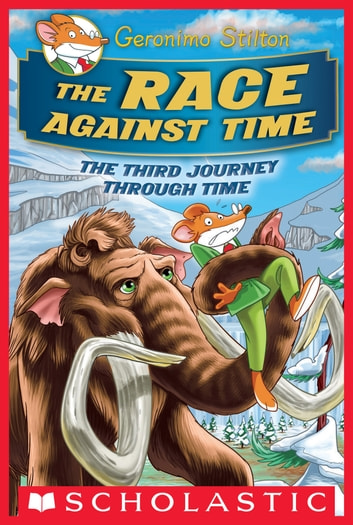 The race against time geronimo stilton journey through time 3 the race against time geronimo stilton journey through time 3 ebook by geronimo fandeluxe Gallery