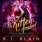 No Kitten Around audiobook by RJ Blain