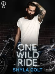One Wild Ride ebook by Shyla Colt