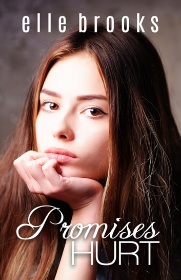 Promises Hurt ebook by Elle Brooks