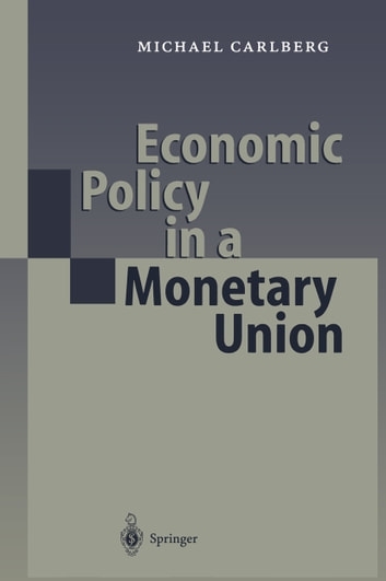 Economic Policy in a Monetary Union ebook by Michael Carlberg