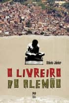 O livreiro do Alemão (Portuguese edition) ebook by Júnior,Otávio