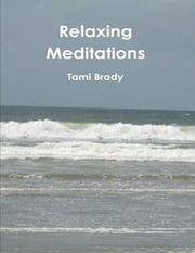 Relaxing Meditations ebook by Tami Brady