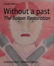 Without a past: The Balam Restoration ebook by Daniel Morris