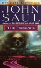 The Presence ebook by John Saul