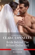 Bride Behind the Billion-Dollar Veil ebook by Clare Connelly