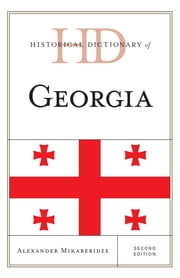 Historical Dictionary of Georgia ebook by Alexander Mikaberidze