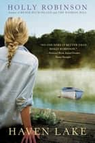 Haven Lake ebook by Holly Robinson