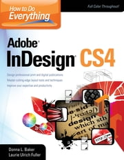 How To Do Everything Adobe InDesign CS4 ebook by Donna Baker,Laurie Fuller