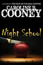 Night School ebook by Caroline B. Cooney